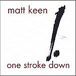 Matt Keen One Stroke Down