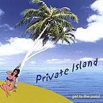 Private Island Get To The Point