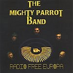 The Mighty Parrot Band Radio Free Europa