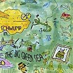 Schwump Schwump In... The Big Green Sea