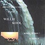 Willie Bricio Kool, Buddy!