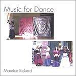 Maurice Rickard Music For Dance