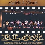 Spirit & Truth D.L.O.W. Different Level Of Worship