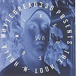 Whyte Bread 330 Hoot N Holla Mixed CD