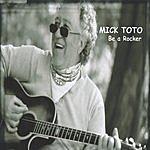 Mick Toto & Spare Change Be A Rocker