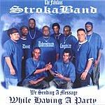 The Fabulous Stroka Band Having A Party
