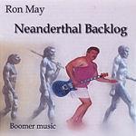 Ron May Neanderthal Backlog