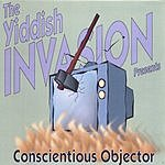 The Yiddish Invasion Conscientious Objector