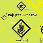 Catupecu Machu Eso Vive (D+D Remix 1)