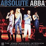 ABBA Absolute Abba: The Unauthorised Interview