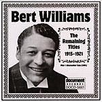 Bert Williams Bert Williams (1915-1921)