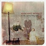 Margaret Bennett In The Sunny Long Ago…