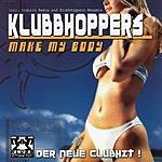 Klubbhoppers Make My Body (Single)