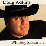 Doug Adkins Whiskey Salesman