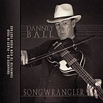 Danney Ball Songwrangler