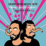 Death From Above 1979 Romance Bloody Romance