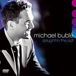 Michael Bublé Caught In The Act (Live)