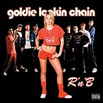 Goldie Lookin Chain R'n'B (Single)