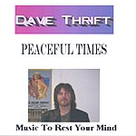 Dave Thrift Peaceful Times