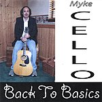 Myke Cello Back To Basics