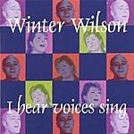 Winter Wilson I Hear Voices Sing