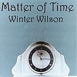 Winter Wilson Matter Of Time