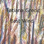Tatiana Grecic East Wind