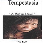 Tempestasia If A Man wants You: The Truth
