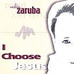 Robin Zaruba I Choose Jesus