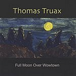 Thomas Truax Full Moon Over Wowtown