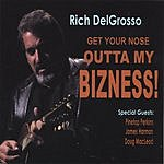 Rich DelGrosso Get Your Nose Outta My Bizness!