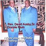 Reverend David Ausby, Sr. I Know Jesus Will Make Everything Alright