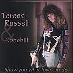 Teresa Russell & Cocobilli Show You What Love Can Do