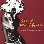 Kelly Moneymaker Like A Blackbird