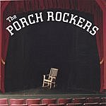 The Porch Rockers The Porch Rockers