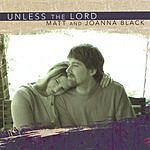 Matt & Joanna Black Unless The Lord