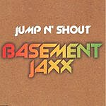 Basement Jaxx Jump N' Shout