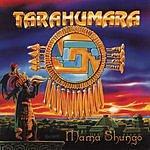 Tarahumara Mama Shungo