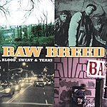 Raw Breed Blood, Sweat & Tears