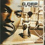 G-Dep Child Of The Ghetto (Parental Advisory)