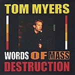 Tom Myers Words Of Mass Destruction