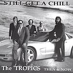 The Tropics: Then & Now Still Get A Chill