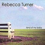 Rebecca Turner Land of My Baby