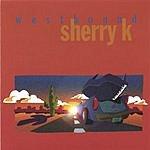 Sherry K Westbound