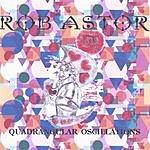 Rob Astor Quadrangular Oscillations
