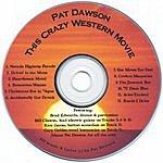 Pat Dawson This Crazy Western Movie