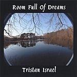 Tristan Israel Room Full Of Dreams