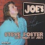Steve Foster Last Night At Joe's