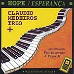 Claudio Medeiros Trio Hope: Esperanca