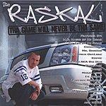The Raskal Tha Game Will Never Be Tha Same